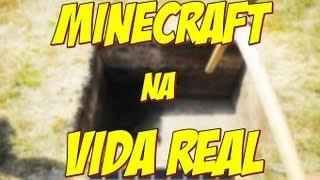 Minecraft na VIDA REAL / MINECRAFT REAL LIFE