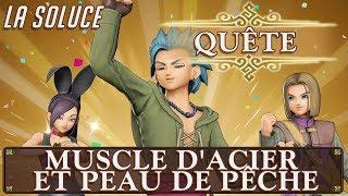 DRAGON QUEST XI - QUÊTE - OCTOGONIA - MUSCLE D'ACIER ET PEAU DE PÊCHE