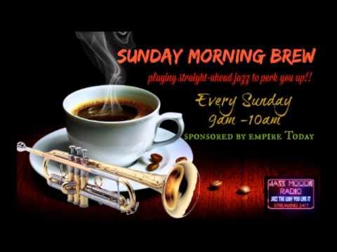 The Sunday Morning Brew on Jazz Moods Radio (Ep 1)