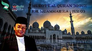 K.H. MUAMMAR Z.A. Al-Qur'an Juz 03 [Full Murottal]