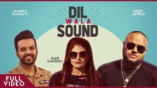 Dil Wala Sound | Har Sandhu | Deep Jandu | Happy Raikoti | Brand B
