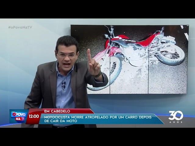 Motociclista morre atropelado por um carro depois de cair da moto, em Cabedelo - O Povo na TV