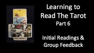 JRG2 Learning to Read The Tarot–Part 6–Initial Readings & Group Reactions