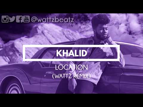 Khalid - Location (Wattz Dancehall Remix)