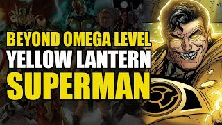 Omega/Beyond Omega Level: Yellow Lantern Superman