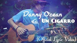 Danny Ocean - Un Cigarro (Acoustic Version) [ Lyric ] By Samuel RamirezYTツ