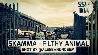 SSM | Skamma - Filthy Animal | Shot by @AlessandroSSM