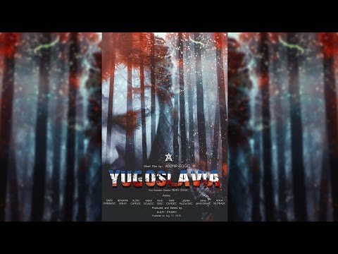 YUGOSLAVIA | Short Film by: Ademir Gogic