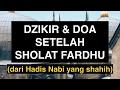 Doa Setelah Sholat Fardhu yang Shahih Dzikir Doa Sesudah Shalat
