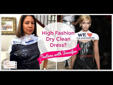 High Fashion Dry Clean Dress? Teatime with Jennifer