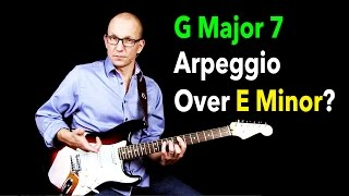 g maj7 arpeggio over e minor