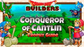 Dragon Quest Builders - Conqueror of Cantlin Trophy Guide (Cantlin Challenges Guide)