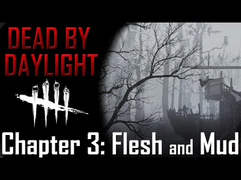 Dead by Daylight Lore - Chapter 3 Flesh and Mud |