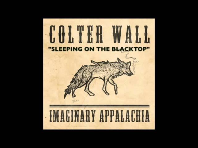 COLTER WALL - IMAGINARY APPALACHIA - Sleeping on the Blacktop