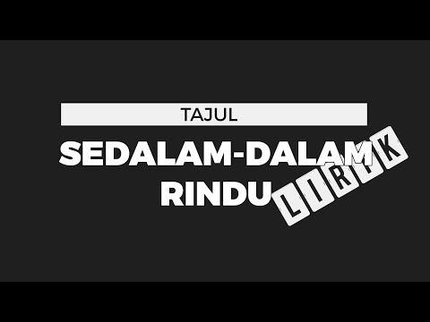 Tajul - Sedalam-Dalam Rindu (Lirik)
