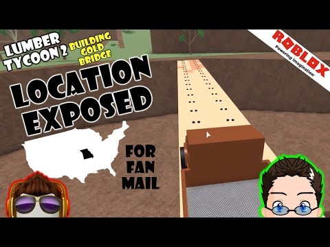 Roblox - Lumber Tycoon 2 - My Location Exposed! [Fan Mail]