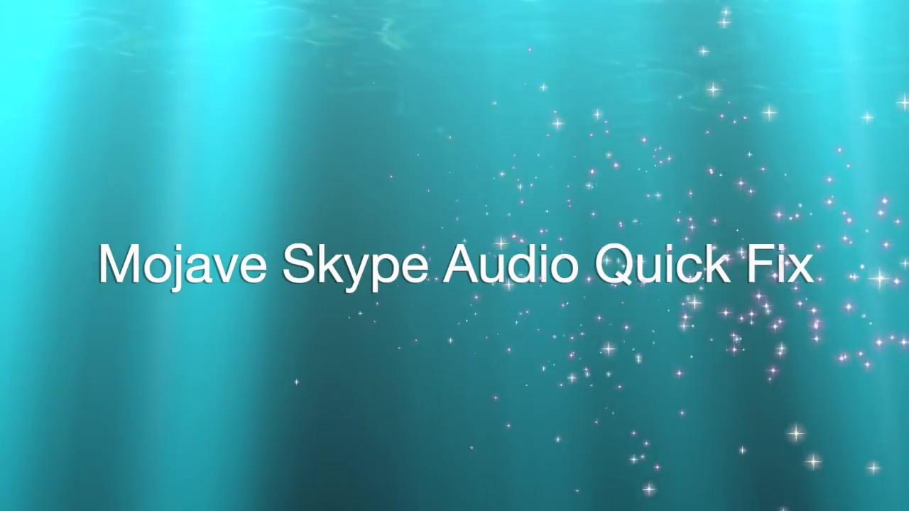 MacOS Mojave Skype Audio Problem - Quick Fix