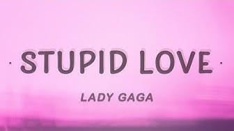 Lady Gaga - Stupid Love (Lyrics)