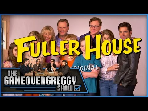 What We Think of Fuller House - The GameOverGreggy Show Ep. 118 (Pt. 1)