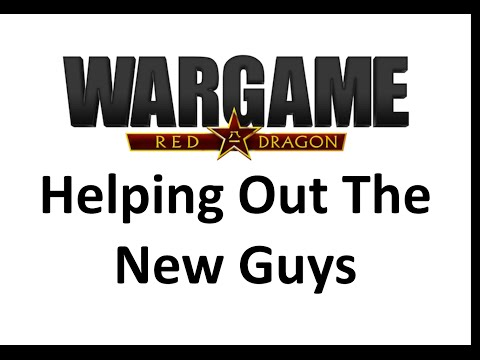 Wargame Red Dragon - Helping Out The New Guys