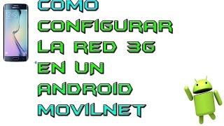 Como Activar La RED 3g En Un Movil Android Movilnet