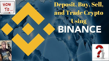 How To Deposit, Buy, and Sell Crypto Currency Using Binance!