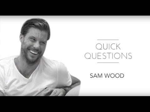 Quick Questions - The Bachelor, SAM WOOD, doesn't like you to be late!