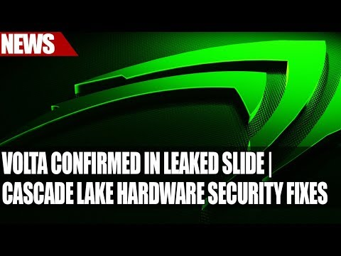 Nvidia Volta Confirmed In Leaked GameWorks Slide | Cascade Lake Hardware Security Fixes