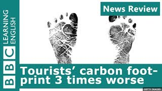 Tourists' carbon footprint 3 times worse: BBC News Review