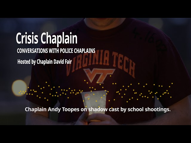 Chaplain Andy Toopes on School Shootings