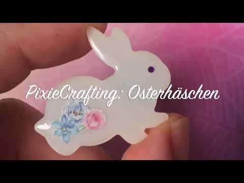 PixieCrafting: Osterhäschen * DIY - Anleitung - Watch me craft * UV Harz/Resin *