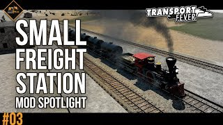 Small Freight Station Mod Spotlight | Transport Fever Metropolis mods and gameplay #3