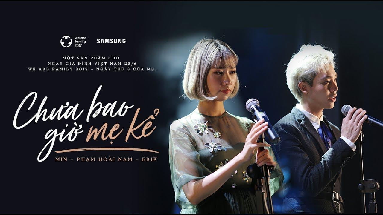Chưa Bao Giờ Mẹ Kể - OFFICIAL MV FULL | MIN FT ERIK - NGÀY THỨ 8 CỦA MẸ -PC93