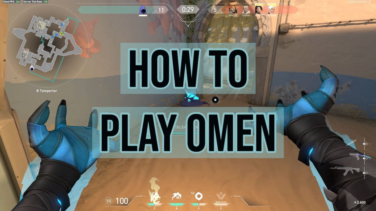 HOW TO PLAY OMEN ON VALORANT: EP 1