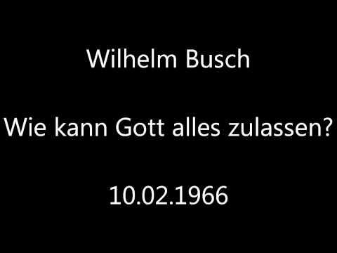 Predigt - Wilhelm Busch - Wie kann Gott alles zulassen? - 10.02.1966