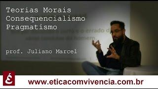 Teorias Morais Consequencialistas - Pragmatismo de Maquiavel   Professor Juliano Marcel