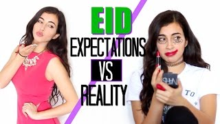 Eid: Expectations VS Reality