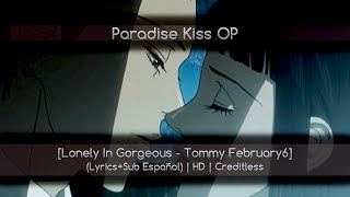 Paradise Kiss OP1 [Lonely In Gorgeous - Tommy February6] (Lyrics+Sub Español) | HD | Creditless
