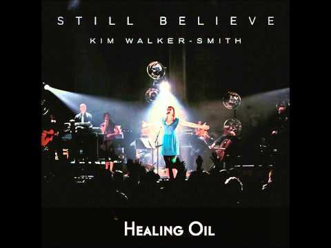 Kim walker - Healing oil