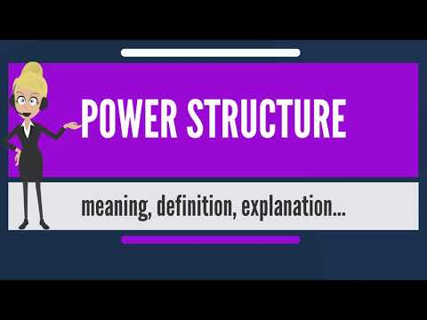 What is POWER STRUCTURE? What does POWER STRUCTURE mean? POWER STRUCTURE meaning & explanation