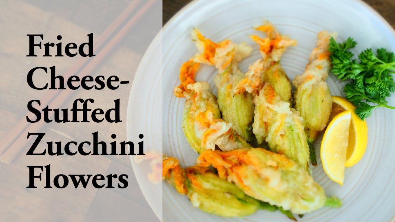 Fried Cheese-Stuffed Zucchini Flowers | ズッキーニの花フ ...