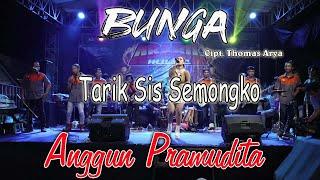 Download lagu Anggun Pramudita - Tarik Sis Semongko - Bunga  [OFFICIAL]