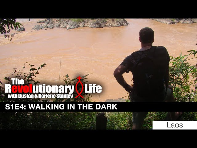 The Revolutionary Life #104 - Walking in the Dark (Laos)