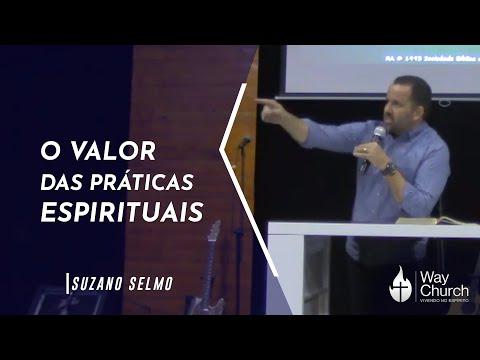O Valor das Práticas Espirituais. Suzano Selmo