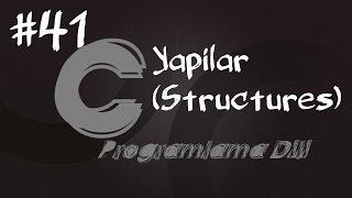 C Programlama Dersleri 41 -   Yapılar (Structures)