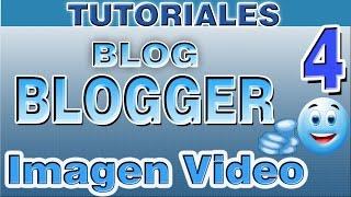Como Insertar Imagen y Video en Blogger | Curso de Blogger | Parte 4
