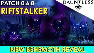 Dauntless - Riftstalker New Behemoth Reveal Abilities & Armour