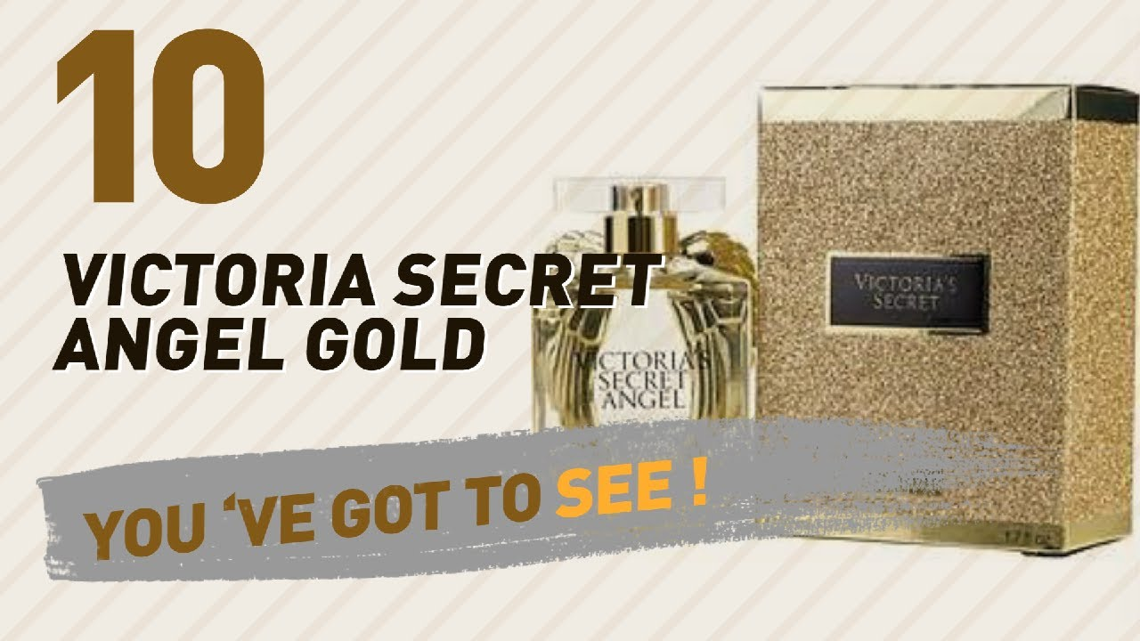 Victoria Secret Angel Gold Collection Uk Most Popular 2017 Youtube