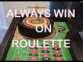 Always win on Roulette (MARTINGALE)