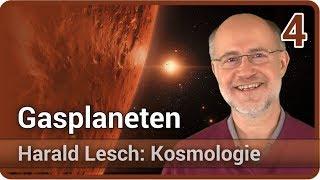 Harald Lesch • Gasplaneten | Kosmologie (4)